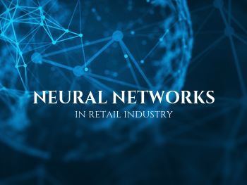 Neural Networks in Retail Industry